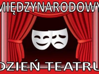 Międzynarodowy Dzień Teatru – 27 marca