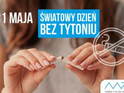 Światowy Dzień Bez Tytoniu – 31 maja